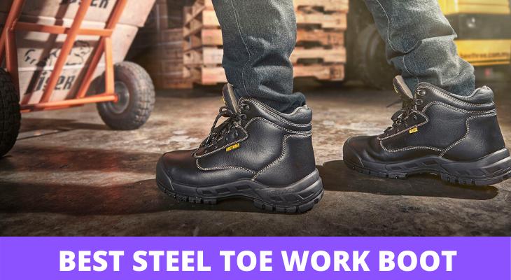 BEST STEEL TOE WORK BOOTS
